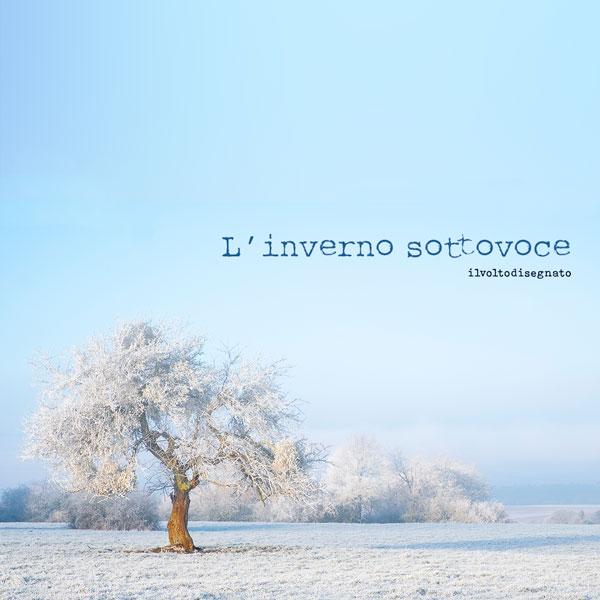 L'inverno sottovoce