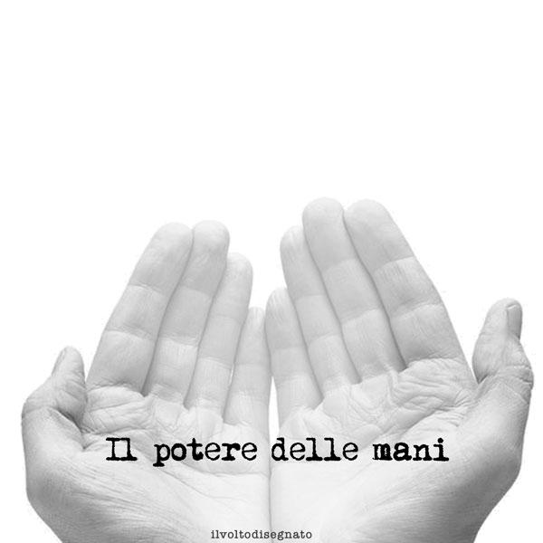 Il potere delle mani